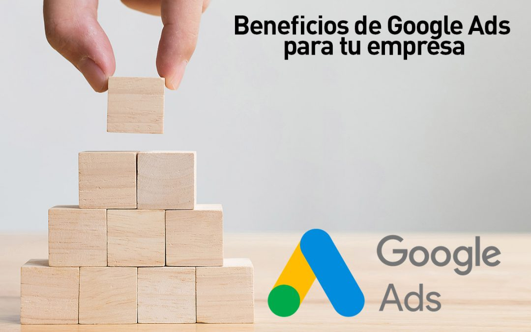 Beneficios de Google Ads para tu empresa.